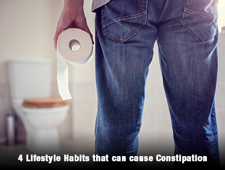 4 Lifestyle Habits that can cause Constipation