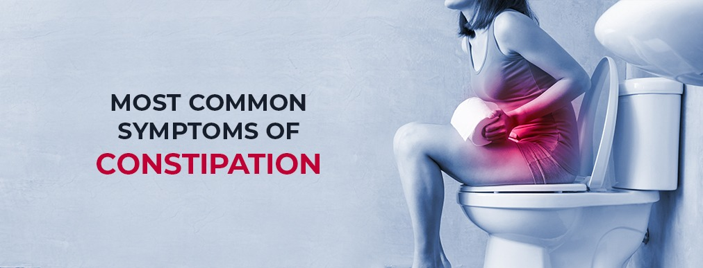 4 Most Common Symptoms of Constipation