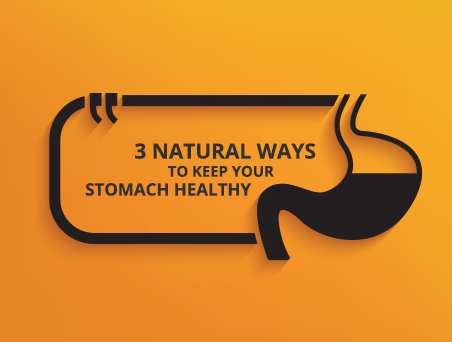 3 Natural Ways to keep your Stomach Healthy
