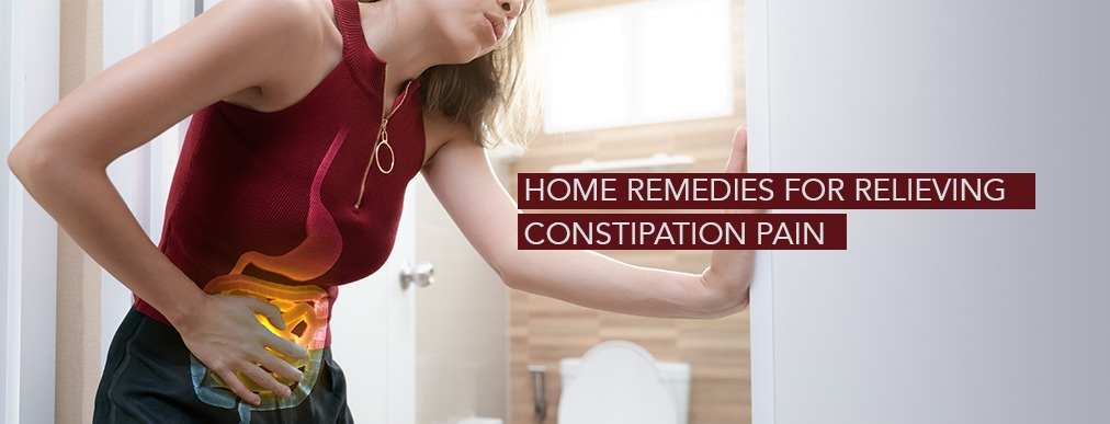 Home Remedies for Relieving Constipation Pain